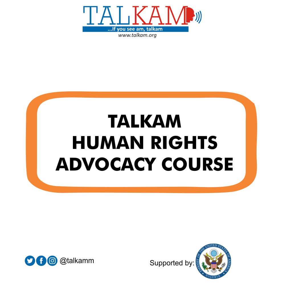 TALKAM Human Rights Advocacy Course(supported by United States Embassy Nigeria)