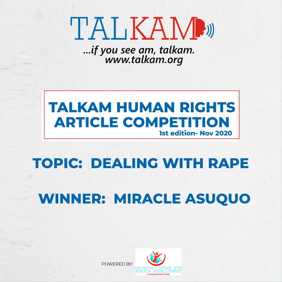 Dealing With Rape by Miracle Asuquo (Winner, Article Competition on TALKAM Human Rights Project)